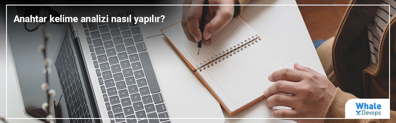 Anahtar Kelime Analizi Nasıl Yapılır?
